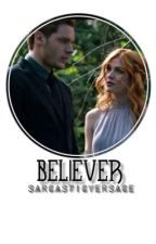 Believer||Clace by gxldversace