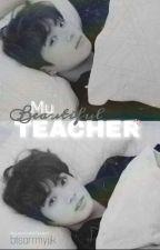 My Beautiful Teacher/JJK (MBT) (texting)[TAMAMLANDI]  by Btsarrmyjjk