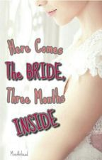 Here Comes the Bride, Three Months Inside by MissAirhead