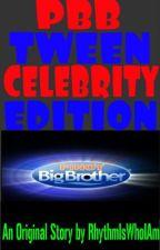 PBB Tween Celebrity Edition by RhythmIsWhoIAm