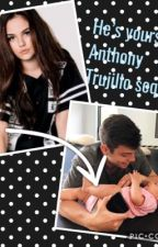 she's yours// Anthony Trujillo sequel by fanfiction1190