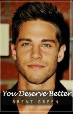 You Deserve Better by Jason_Bourne08