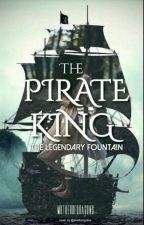 Pirate King: The Legendary Fountain [ON HOLD] by M0Ther0fDragons