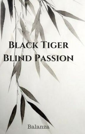 Black Tiger Blind Passion by BalanzaJA
