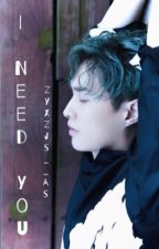 I Need You | ZYX by zyxzjs__as