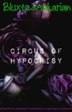 Circus Of Hypocrisy by BluxtedApkarian