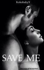 Save Me  by kokobabyX