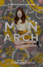 Monarch ▸ RANTS BOOK by starryeyedturtle