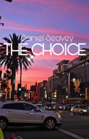 The choice || Daniel Seavey by Seaveyseyes