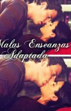 Malas Enseñanzas (FanFiction Finchel) by AlsoLoveFinchel