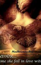 Randhir A Name She Fell In Love With... by Madhusmita Das  by Mitalidisaha
