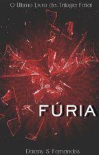 Trilogia Fatal - Fúria ( livro 03) by DaianyFernandes