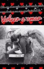 Volver a amar by HecgismaraLopez