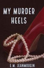 My Murder Heels by EMJeanmougin