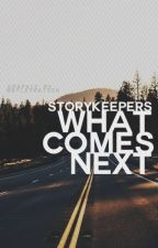 What Comes Next by storykeepers
