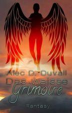 Das Weiße Grimoire by AlecDuvall