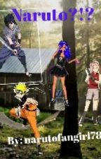 :O  naruto?!! ( naruto in real world fanfic) by narutofangirl78