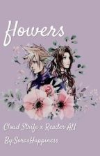 Flowers/Cloud Strife X reader by SorasHappiness