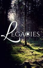 Legacies by Mr_Fanfics_Number1