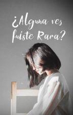 •¿Alguna Vez Fuiste Rara?• | Myg | by Bts013army