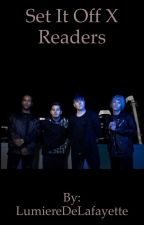 Set It Off x Readers by Bucky_Language