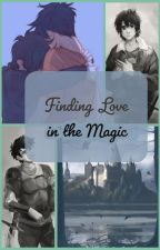 Finding Love in the Magic by ChickenGang50
