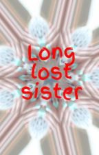 Long lost sister by 1hotsouthernmess