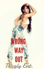 Wrong Way Out (Mindless Behavior Love Story) by _ThugNastyyy