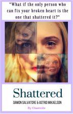 TVD//Shattered-Astrid Mikaelson||Damon Salvatore by chantellesienna
