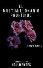 El Multimillonario Prohibido~ Shawn Mendes by hollmendess