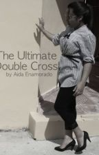 The Ultimate Double-Cross [complete] by sarahsamuels
