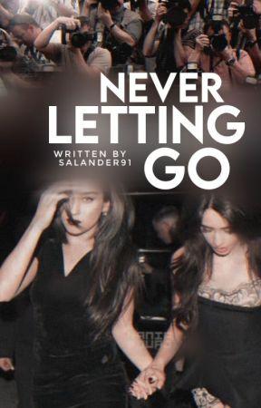 Never Letting Go (Camren g!p) by Salander91
