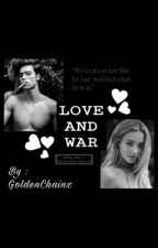 Love and War by GoldenChainz