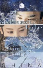 Reminiscence of Kun Lun || 3L3W Fanfic by shinawrites