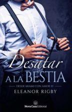 Desatar a la bestia [SERIE SANDOVAL III] by _EleanorRigby