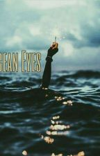 Ocean Eyes | ✔ by Clifford_Clouds