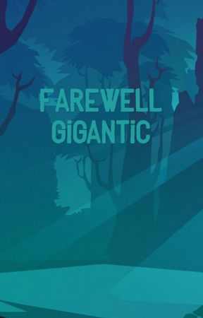 Farewell Gigantic by SpaceInvaderBowie