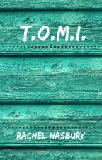 T.O.M.I by Cheldu3