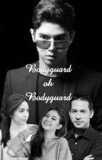 Bodyguard oh Bodyguard by DahliaBts2