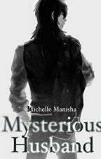 Mysterious Husband #wattys2018 by MichelleManisha
