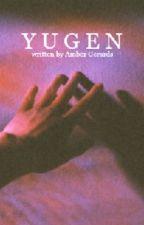 Yugen by ambesssxo