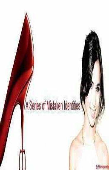 Series of Mistaken Identities by mysecretidentity