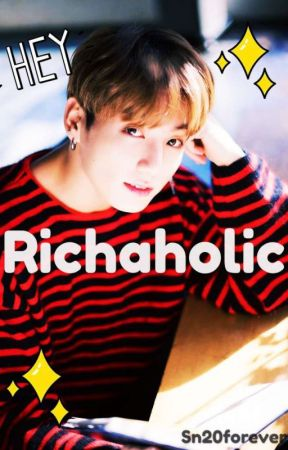 [BTS JUNGKOOK FF] RICHAHOLIC by sn20forever_