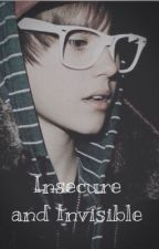 Insecure and Invisible by BiebersForce