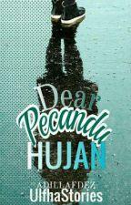 Dear Pecandu Hujan by Adillafdez