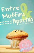 Entre Muffins e Apostas | ✓ by rachelffernandes