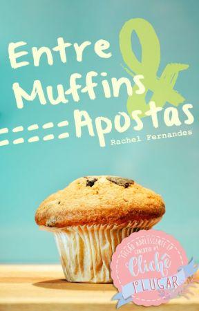 Entre Muffins e Apostas   ✓ by rachelffernandes