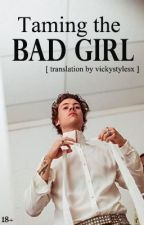 Taming the bad girl. // russian translation by vickystylesx