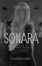 Sonara (Livro 3 - Saga Ellk) by Cla_Coral