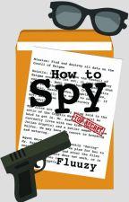 How to Spy by Fluuzy